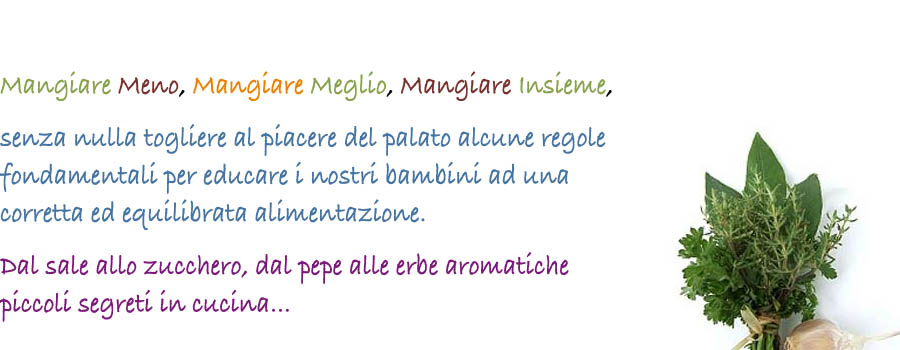 MANGIARE MENO, MANGIARE MEGLIO, MANGIARE INSIEME….