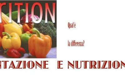 ALIMENTAZIONE e NUTRIZIONE: qual'è la differenza?
